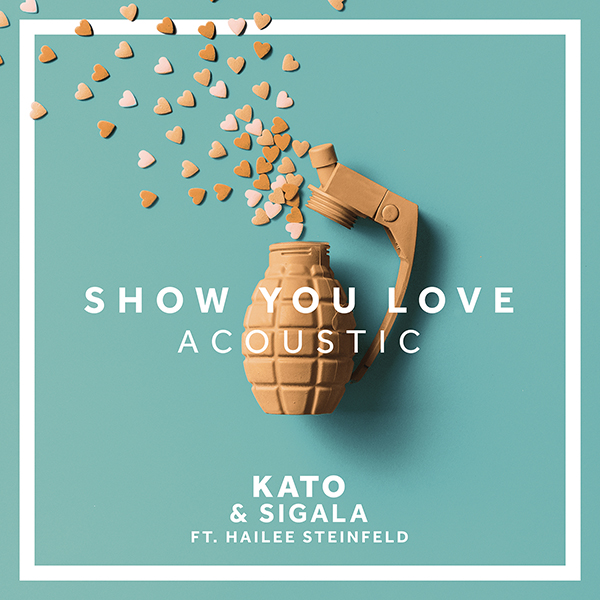 "KATO & Sigala ft. Hailee Steinfeld ""Show You Love"" (Acoustic)"