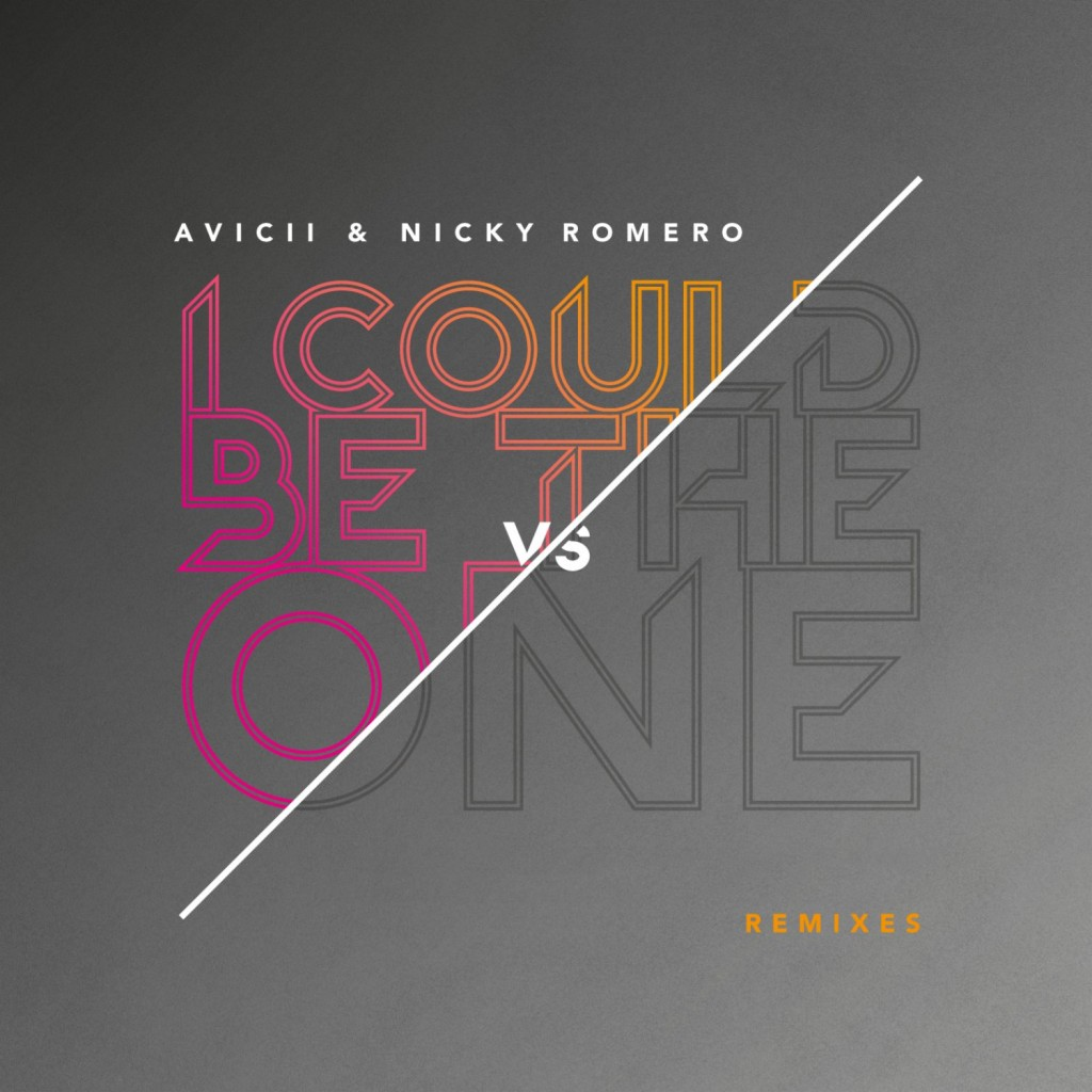 I Could Be The One (Remixes) – Avicii & Nicky Romero