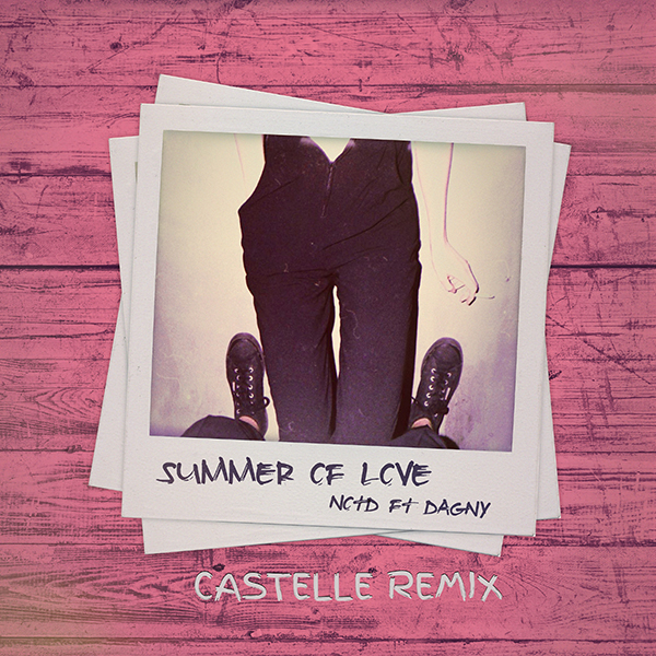 NOTD – Summer of Love ft. Dagny (Castelle remix)