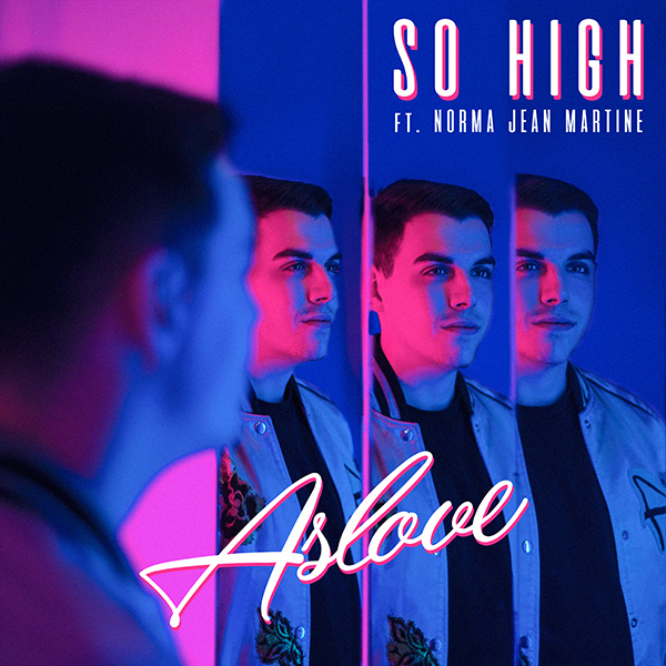 Aslove – So High ft. Norma Jean Martine